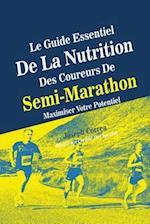 Le Guide Essentiel de la Nutrition Des Coureurs de Semi-Marathon