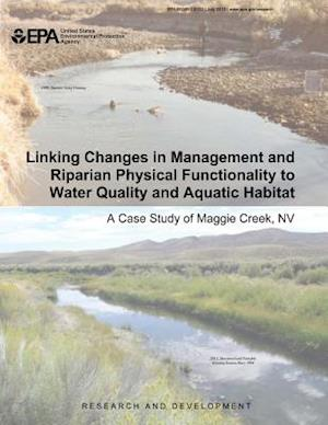 Linking Changes in Management and Riparian Physical Functionality to Water Quality and Aquatic Habitat