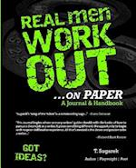Real Men Work Out...on Paper