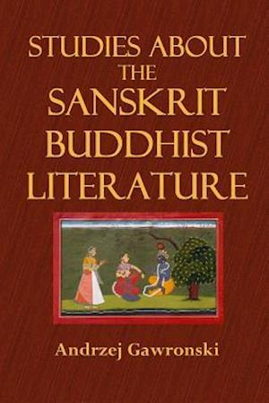 Studies about the Sanskrit Buddhist Literature