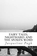 Fairy Tales, Nightmares and the Spoken Word