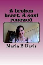 A Broken Heart a Soul Renewed