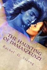 The Haunting of Damaszkuszi