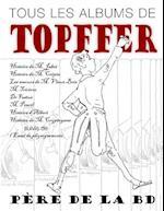Tous Les Albums de Topffer, Pere de La Bd af Rodolphe Topffer
