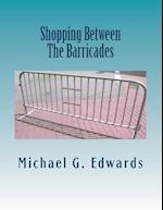 Shopping Between the Barricades