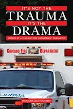 It's Not the Trauma, It's the Drama