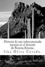 Historia de Una Indocumentada, Travesia En El Desierto de Sonora-Arizona. af Ilka Oliva Corado