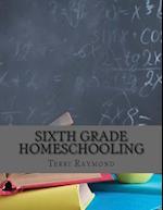 Sixth Grade Homeschooling af Thomas Bell, Terri Raymond, Greg Sherman