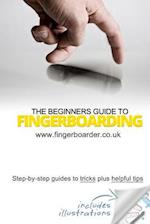 The Beginners Guide to Fingerboarding- Tricks & Tips af Danial Sleeve, James Mossman