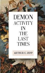 Demon Activity in the Last Times af Arthur C. Zepp