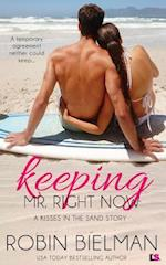 Keeping Mr. Right Now (a Kisses in the Sand Novel)