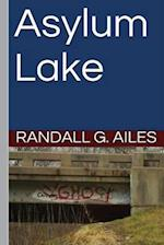 Asylum Lake af Randall G. Ailes