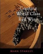 Creating World Class Red Wine