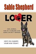 Sable Shepherd Lover Dog Journal