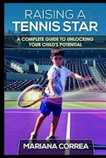 Raising a Tennis Star