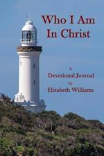 Who I Am in Christ af Elizabeth Williams