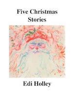 Five Christmas Stories af Edi Holley