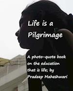 Life Is a Pilgrimage af MR Pradeep Maheshwari