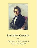 Chopin - Polonaises for the Piano