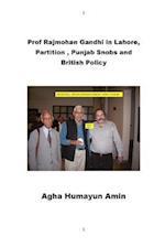Prof Rajmohan Gandhi in Lahore, Partition, Punjab Snobs and British Policy