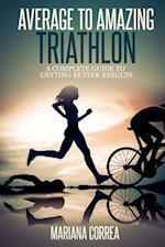 Average to Amazing Triathlon