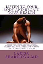 Listen to Your Body and Regain Your Health