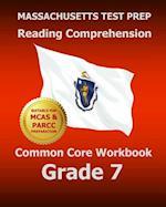 Massachusetts Test Prep Reading Comprehension Common Core Workbook Grade 7
