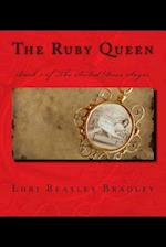 The Ruby Queen af Lori Beasley Bradley