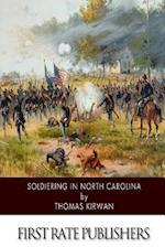 Soldiering in North Carolina af Thomas Kirwan