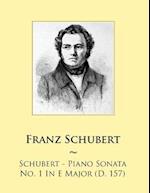 Schubert - Piano Sonata No. 1 in E Major (D. 157)