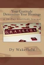 Your Gratitude Determines Your Blessings