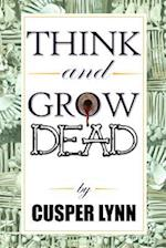 Think and Grow Dead af Cusper Lynn