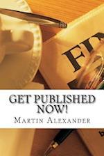 Get Published Now! af Martin Alexander