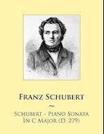 Schubert - Piano Sonata in C Major (D. 279)