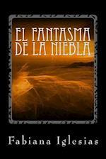 El Fantasma de La Niebla af Fabiana Iglesias