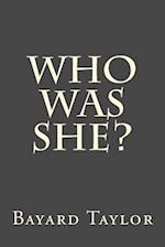 Who Was She?