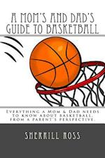 A Mom's and Dad's Guide to Basketball