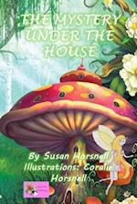 The Mystery Under the House af Susan Horsnell