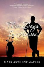 Three Days in Heaven af Mark Anthony Waters