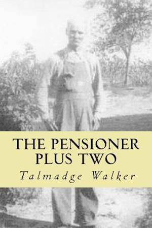 The Pensioner Plus Two