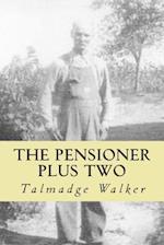 The Pensioner Plus Two af Talmadge Walker