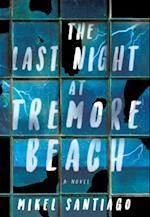 The Last Night at Tremore Beach af Mikel Santiago