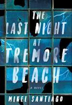 Last Night at Tremore Beach