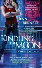Kindling the Moon (Arcadia Bell)