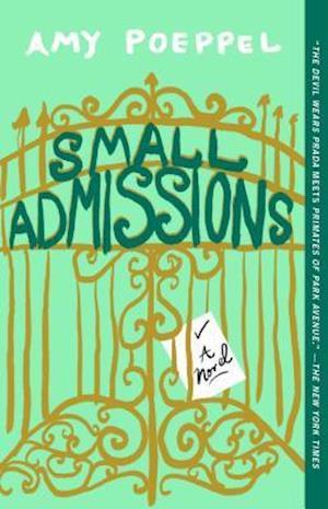 Bog, paperback Small Admissions af Amy Poeppel