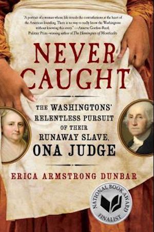 Bog, hardback Never Caught af Erica Armstrong Dunbar