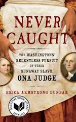 Never Caught af Erica Armstrong Dunbar