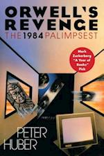 Orwell's Revenge af Peter Huber