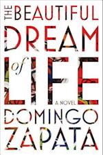 The Beautiful Dream of Life af Domingo Zapata