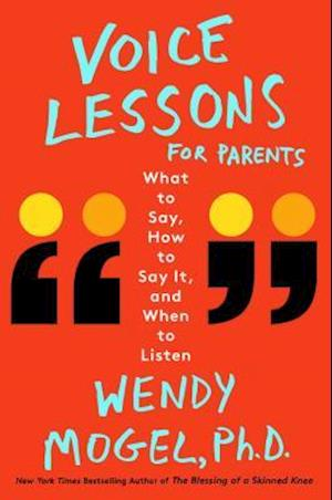 Bog, hardback Voice Lessons for Parents af Wendy Mogel